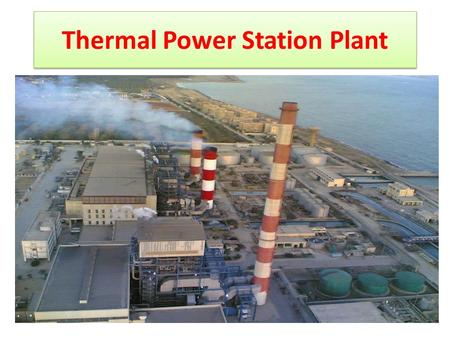 Thermal Power Station Plant. Introduction 150 MW Thermal power station plant, produce 450t/hr steam at full load The max steam pressure is 150 bar with.
