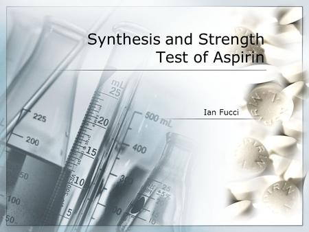Synthesis and Strength Test of Aspirin