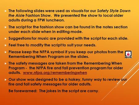  The following slides were used as visuals for our Safety Style Down the Aisle Fashion Show. We presented the show to local older adults during a FPW.