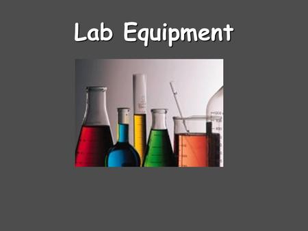 Lab Equipment. Beaker: 1B Reaction vessel: wide opening allows for stirring.
