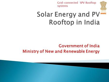 Solar Energy and PV Rooftop <strong>in</strong> <strong>India</strong>