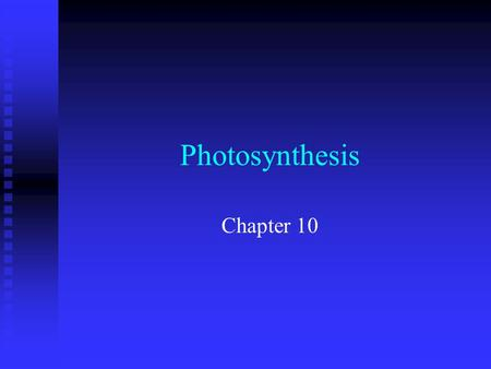 Photosynthesis Chapter 10. n Objectives F Compare the overall reaction of photosynthesis with the overall reaction for respiration F Describe where the.