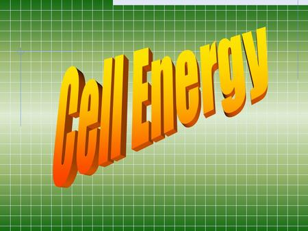 Cell Energy.