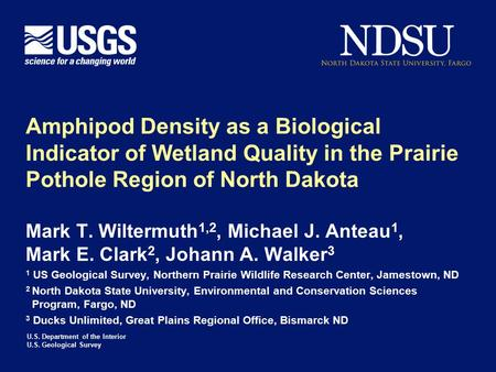 U.S. Department of the Interior U.S. Geological Survey Amphipod Density as a Biological Indicator of Wetland Quality in the Prairie Pothole Region of North.