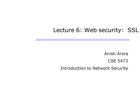 Lecture 6: Web security: SSL