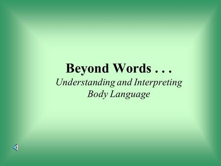 Beyond Words Understanding and Interpreting Body Language