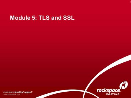 Module 5: TLS and SSL 1. Overview Transport Layer Security Overview Secure Socket Layer Overview SSL Termination SSL in the Hosted Environment Load Balanced.
