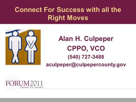 Connect For Success with all the Right Moves Alan H. Culpeper CPPO, VCO (540) 727-3488