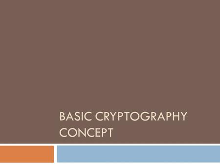 BASIC CRYPTOGRAPHY CONCEPT. Secure Socket Layer (SSL)  SSL was first used by Netscape.  To ensure security of data sent through HTTP, LDAP or POP3.