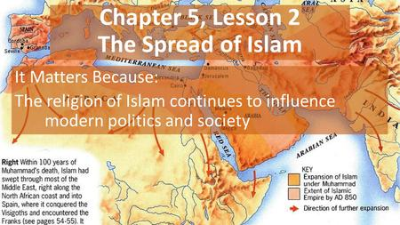 Chapter 5, Lesson 2 The Spread of Islam