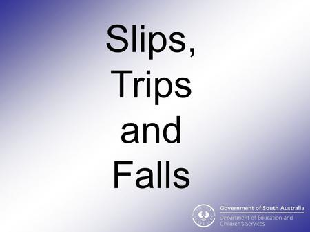 Slips, Trips and Falls. 46% of the Slips, Trips and Falls claims between 2003 and 2007 had no Lost Time Injury Of the remaining 54% of claims, the average.