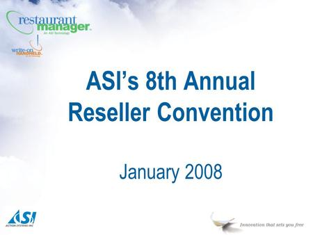 ASI's 8th Annual Reseller Convention January 2008.