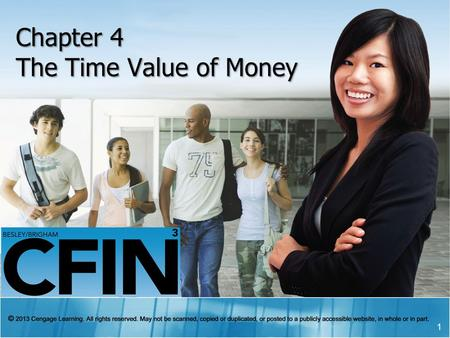 Chapter 4 The Time Value of Money 1. Learning Outcomes Chapter 4  Identify various types of cash flow patterns  Compute the future value and the present.