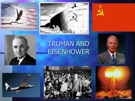 TRUMAN AND EISENHOWER. TRUMAN United Nations -purpose-peace-security-justice -6 agencies -SECURITY COUNCIL -PREVENT WAR -Big Five -U.S. -France-USSR -England-China.