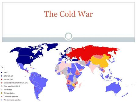 The Cold War. U.S. Focus After WWII The War Against Communism Policy of Containment 1. Help the smaller countries resist Soviet/communist advances.