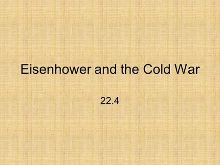 Eisenhower and the Cold War 22.4. The Election of 1952 By 1952, Truman did not have the best track record in the Cold War Tired of criticism, Truman did.