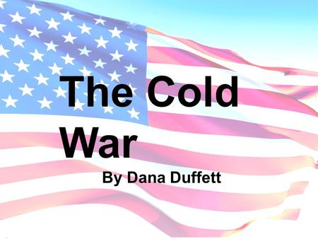 The Cold War By Dana Duffett. League of Nations and Yalta Conference The League of Nations, established in 1920, contained many countries to promote peace.