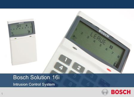 1 Bosch Solution 16i Intrusion Control System. 2 STAU/SAL | March 2010 | © Robert Bosch GmbH reserves all rights even in the event of industrial property.