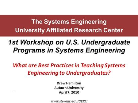 Best Practices in Teaching Systems Engineering to Undergraduates 1 The Systems Engineering University Affiliated Research Center 1st.