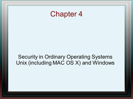 Chapter 4 Security in Ordinary Operating Systems