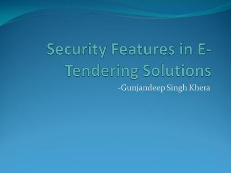 -Gunjandeep Singh Khera. C1India (security Features) Digital Signature: The solution includes capturing Digital Signature Authorized and certified by.