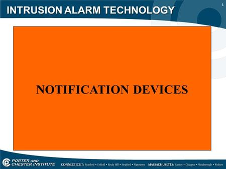 1 INTRUSION ALARM TECHNOLOGY NOTIFICATION DEVICES.