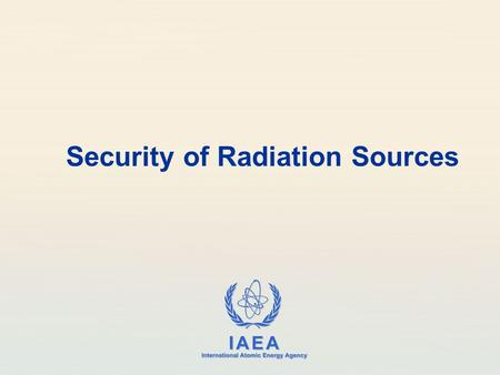 Security of Radiation Sources