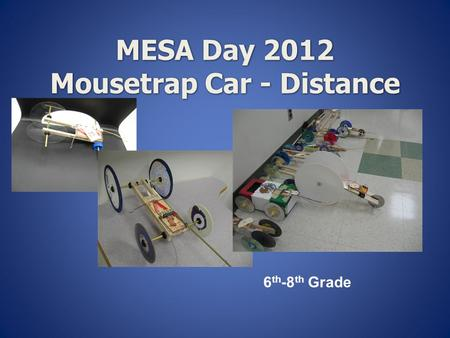 MESA Day 2012 Mousetrap Car - Distance