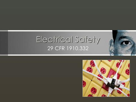 Electrical Safety 29 CFR I. Background for the Trainer: