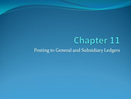 Posting to General and Subsidiary Ledgers