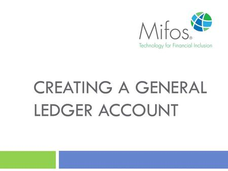 creating a general ledger account 2 five types may be created asset equity