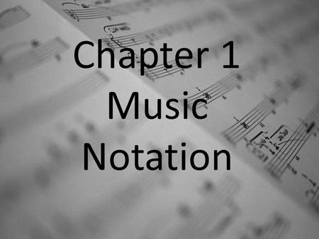 Chapter 1 Music Notation.