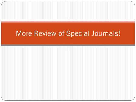 More Review of Special Journals!
