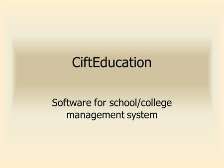 CiftEducation Software for school/college management system.