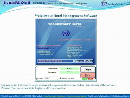 Software & web Application Development TradeMeSoft Hotel Welcome to Hotel Management Software Login Module: The secured Login screen enables you to authorize.