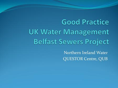 Northern Ireland Water QUESTOR Centre, QUB. Introduction: UK Water Industry 25 water companies in England & Wales 12 water and sewerage providers 13 water.
