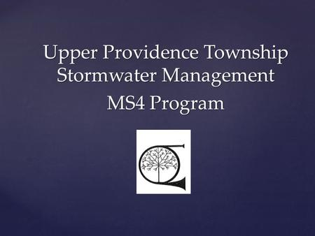 Upper Providence Township Stormwater Management MS4 Program.