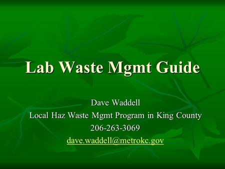Lab Waste Mgmt Guide Dave Waddell Local Haz Waste Mgmt Program in King County 206-263-3069