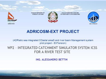 ADRICOSM-EXT PROJECT (ADRIatic sea integrated COastal areaS and river basin Management system pilot project - EXTension) WP2 – INTEGRATED CATCHMENT SIMULATOR.