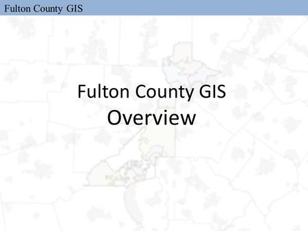 Fulton County GIS Overview. Fulton County GIS  Division of Economic & Community Development  Heavy reliance on open- source software  Self-supported.
