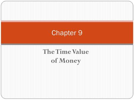Chapter 9 The Time Value of Money.