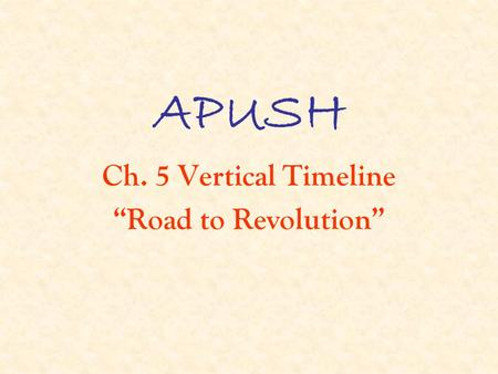 "Ch. 5 Vertical Timeline ""Road to Revolution"""