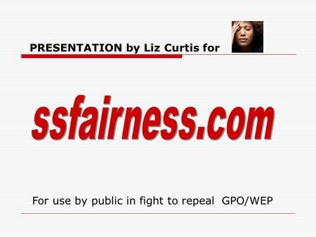 PRESENTATION by Liz Curtis for For use by public in fight to repeal GPO/WEP.