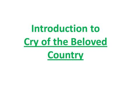 Introduction to Cry of the Beloved Country. Natural Resources Abundance of natural resources and fertile farmlands Diamonds Gold Platinum Oil.