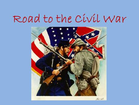 Road to the Civil War. Northwest Ordinance 1787 Described how ______________ would be governed. Slavery was _______________. How would this lead to Civil.