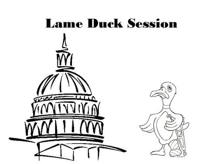Lame Duck Session. ISSUES BEFORE CONGRESS DURING THE LAME DUCK SESSION Allowing current law to stand * results in deficit reduction of: – $ 7.8 T over.