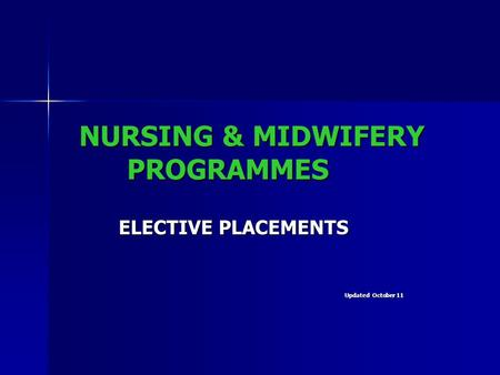 NURSING & MIDWIFERY PROGRAMMES ELECTIVE PLACEMENTS Updated October 11.
