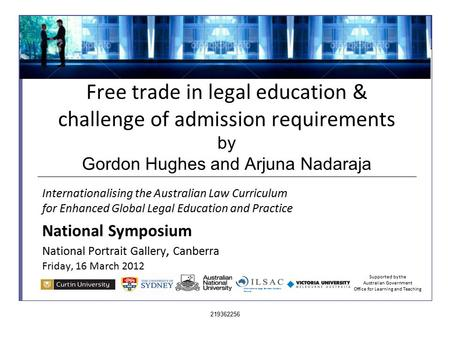Free trade in legal education & challenge of admission requirements by Gordon Hughes and Arjuna Nadaraja Internationalising the Australian Law Curriculum.