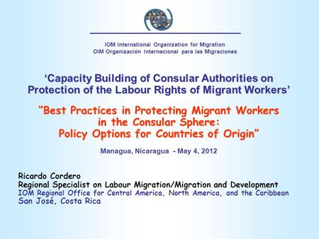 """Best Practices in Protecting Migrant Workers in the Consular Sphere:"