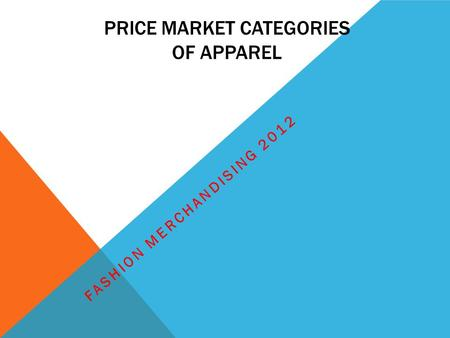 PRICE MARKET CATEGORIES OF APPAREL FASHION MERCHANDISING 2012.